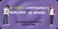 Prêmio Construindo a Igualdade de Gênero prorroga inscrições até 18/03/15/