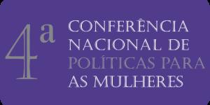4ª Conferência Nacional de Políticas para as Mulheres será em março de 2016/