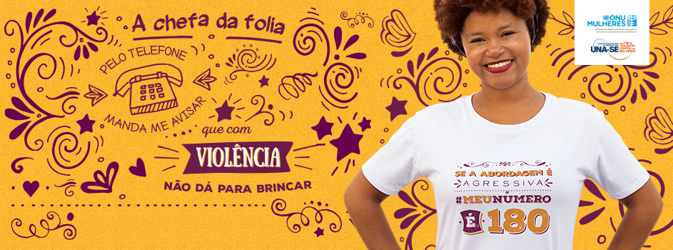 Campanha #MeuNúmeroÉ180 alerta foliãs e foliões por um carnaval mais seguro e sem violência contra as mulheres/