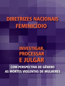 Documento reúne recomendações sobre atuação policial, investigação criminal e atuação do Poder Judiciário