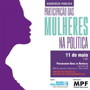 Procuradoria Geral da República promove, em 11/5, audiência pública sobre participação das mulheres na política, com apoio da ONU Mulheres/