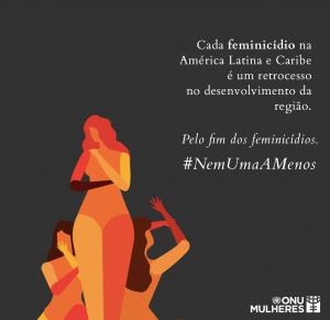 ONU Mulheres busca unir forças de todos os setores para o fim dos feminicídios na América Latina e Caribe/planeta 50 50 noticias igualdade de genero direitosdasmulheres 16 dias de ativismo