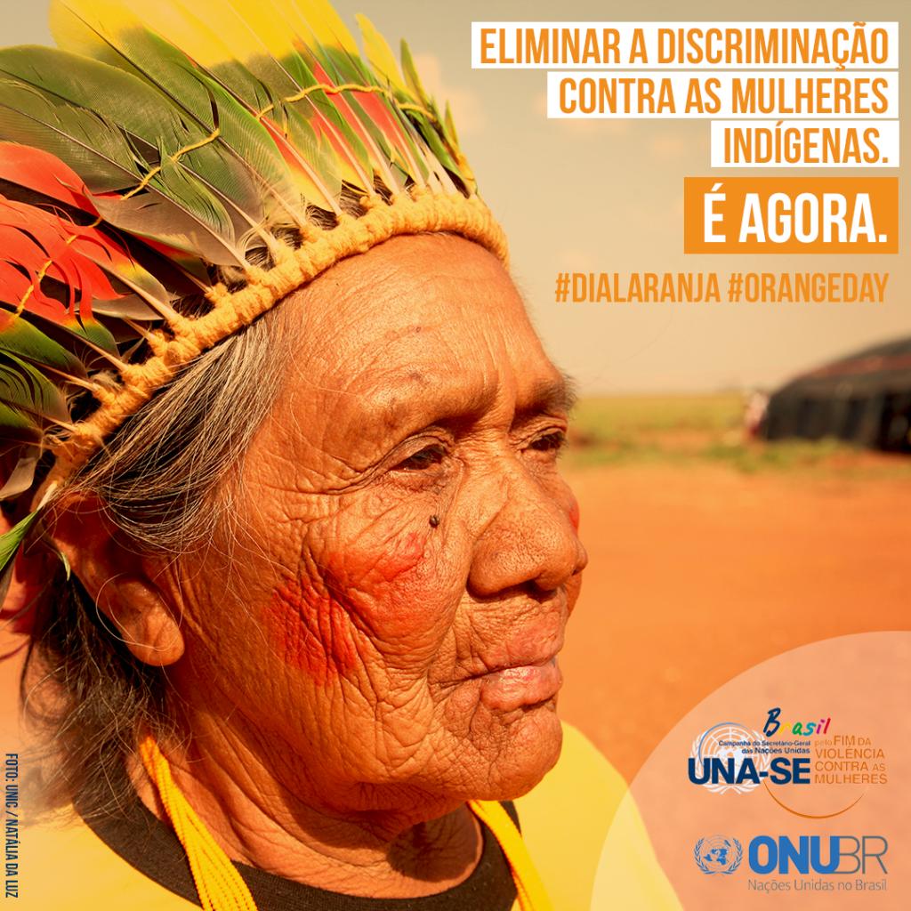 No #DiaLaranja, ONU Brasil defende atenção especializada a mulheres indígenas em serviços para mulheres em situação de violência/planeta 50 50 onu mulheres ods noticias mulheres indigenas igualdade de genero direitosdasmulheres dia laranja