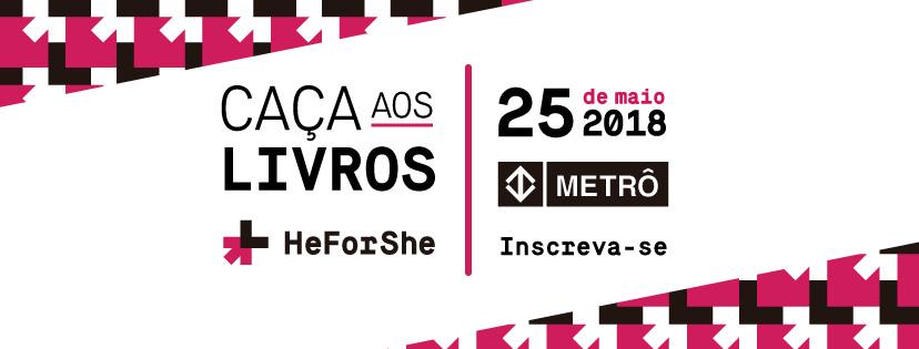 Organizada pela ONU Mulheres em parceria com o Metrô de São Paulo, Caça aos Livros HeForShe tem inscrições prorrogadas até o dia 16 de maio/planeta 50 50 onu mulheres noticias igualdade de genero elesporelas heforshe direitosdasmulheres