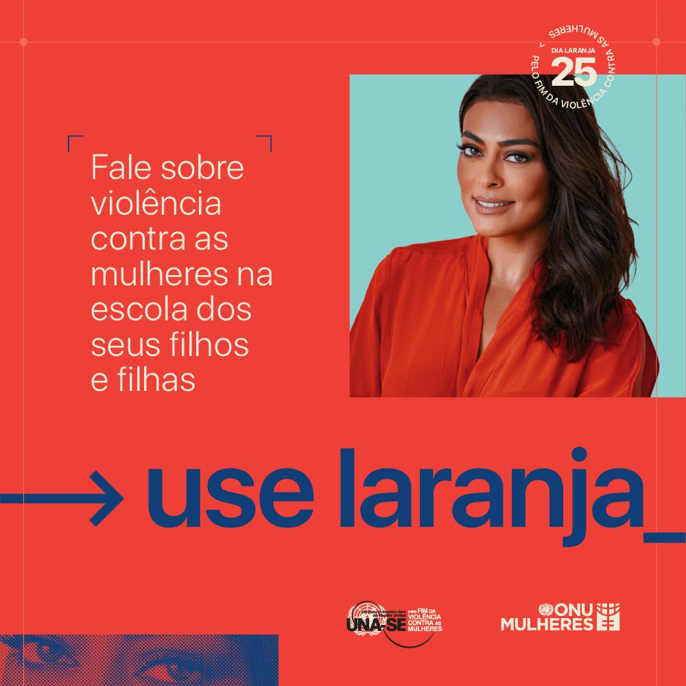 #UseLaranja é a nova campanha da ONU Mulheres pelo fim da violência de gênero e tem apoio da defensora Juliana Paes/violencia contra as mulheres onu mulheres ods noticias juliana paes dia laranja