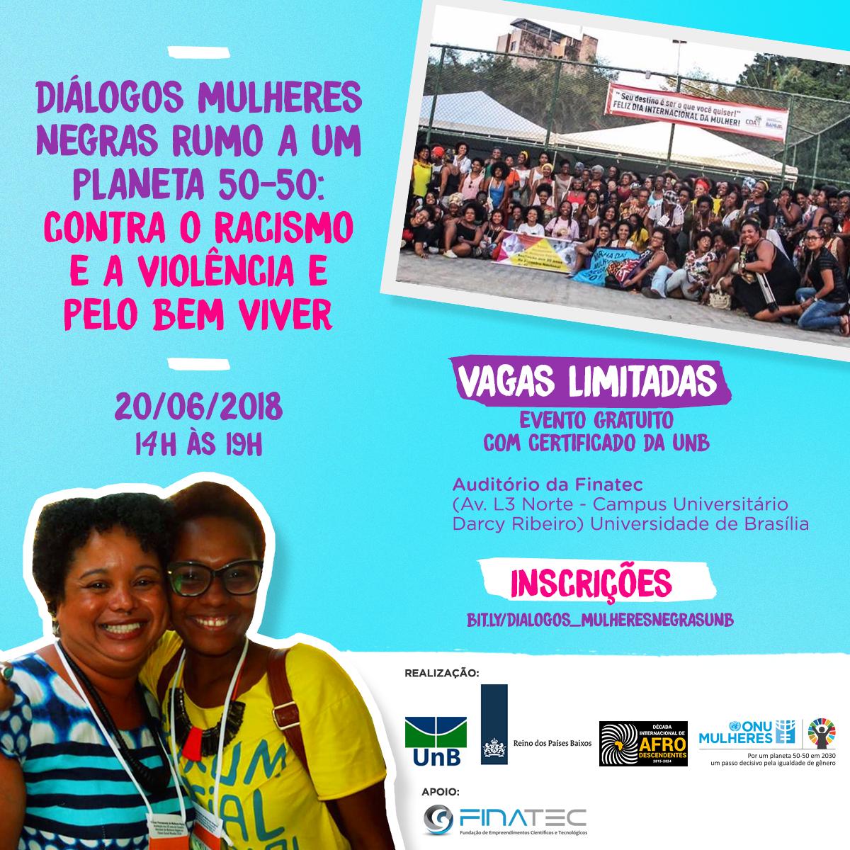 ONU Mulheres e Universidade de Brasília reúnem, em 20/6, ativistas e especialistas nos 'Diálogos Mulheres Negras Rumo a um Planeta 50 50: contra o Racismo e a Violência e pelo Bem Viver'/planeta 50 50 onu mulheres ods noticias mulheres negras igualdade de genero direitosdasmulheres decada afro csw