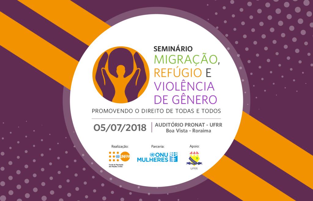 Agências da ONU promovem seminário sobre migrações, refúgio e violência de gênero, em 5/7, em Roraima/violencia contra as mulheres onu mulheres noticias igualdade de genero direitosdasmulheres