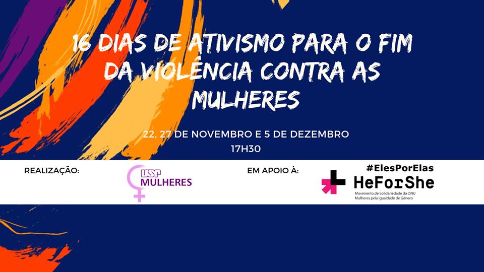 USP promove atividades nos #16Dias em apoio ao movimento ElesPorElas pela igualdade de gênero/violencia contra as mulheres noticias elesporelas heforshe 16 dias de ativismo