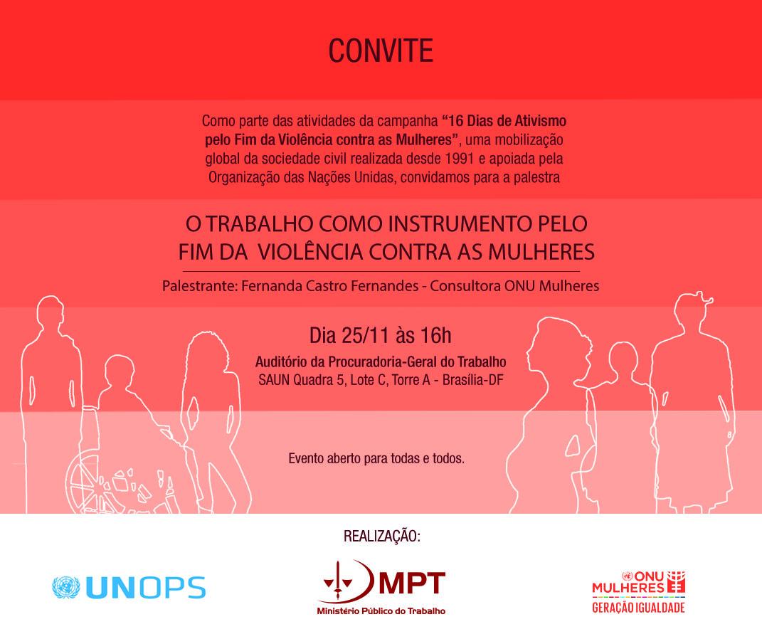 Trabalho e prevenção à violência contra as mulheres são temas de palestra da ONU e do Ministério Público do Trabalho, em 25/11, em Brasília/onu mulheres noticias direitosdasmulheres