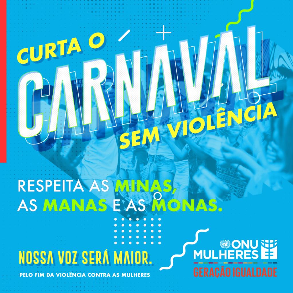 ONU Mulheres faz ações digitais para prevenção à violência contra as mulheres no carnaval/violencia contra as mulheres onu mulheres ods noticias geracao igualdade carnaval