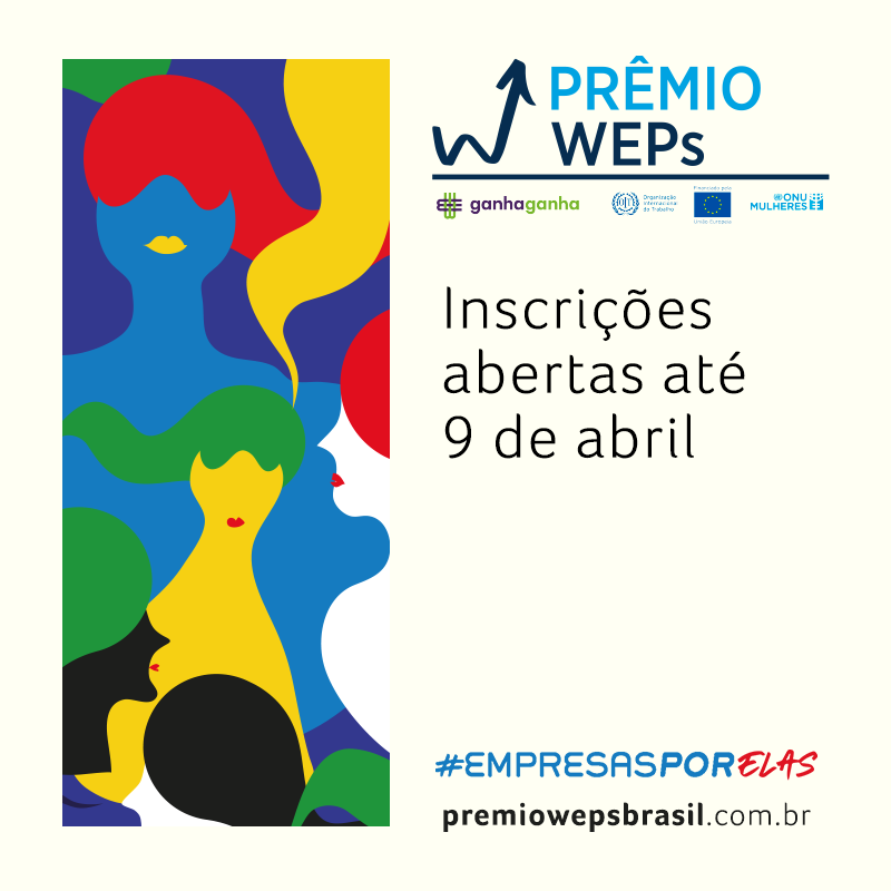 Programa Ganha Ganha: Igualdade de Gênero Significa Bons Negócios lança, em 15/3, o 4º Prêmio WEPs Brasil/principios de empoderamento das mulheres onu mulheres noticias empoderamento economico direitosdasmulheres