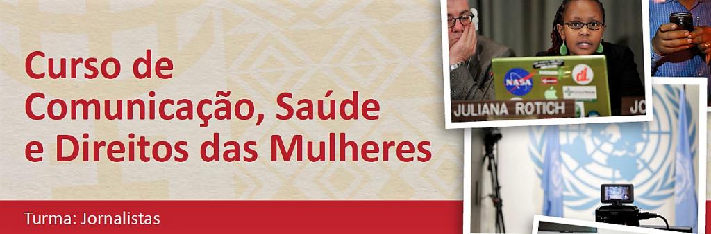 ONU Mulheres e entidades parceiras inscrevem, até 13/10, para curso gratuito de comunicação, saúde e direitos das mulheres em Natal, Recife, Rio de Janeiro e Salvador /